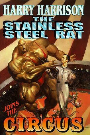The Stainless Steel Rat Joins the Circus (The Stainless Steel Rat, #10)