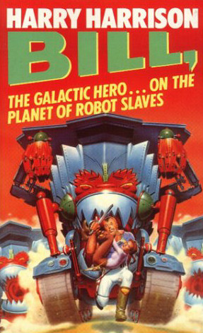 Bill, the Galactic Hero on the Planet of Robot Slaves (Bill, the Galactic Hero, #2)