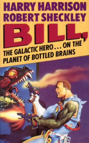 Bill, the Galactic Hero on the Planet of Bottled Brains (Bill, the Galactic Hero, #3)