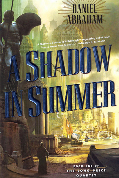 A Shadow in Summer (The Long Price Quartet, #1)
