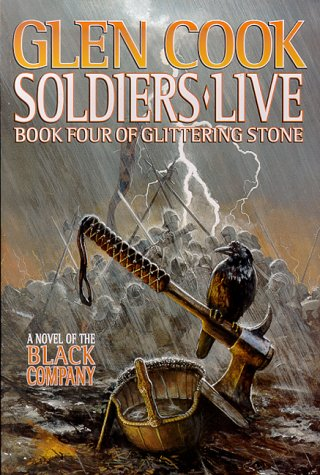 Soldiers Live (The Black Company, #9)