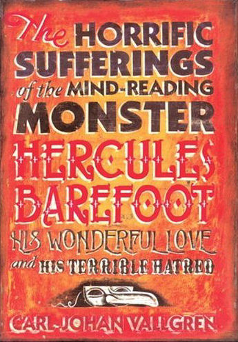 The Horrific Sufferings of the Mind Reading Monster Hercules Barefoot