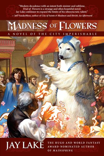 Madness of Flowers (The City Imperishable, #2)