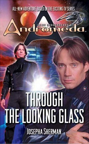 Through the Looking Glass (Gene Roddenberry's Andromeda, #4)