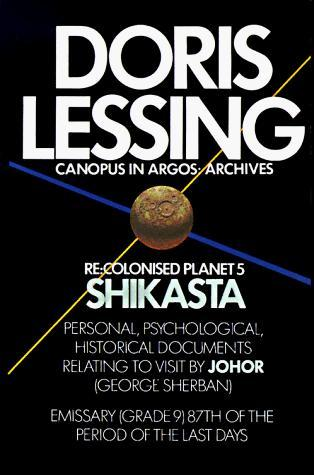 Re: Colonised Planet 5: Shikasta (Canopus in Argos: Archives, #1)