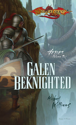 Galen Beknighted (Dragonlance: Heroes, #6)