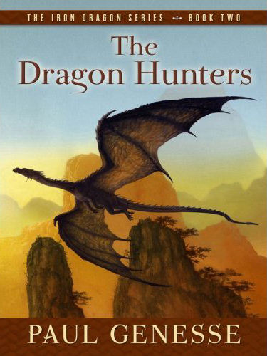 The Dragon Hunters (The Iron Dragon Series, #2)