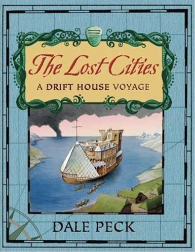 The Lost Cities: A Drift House Voyage (Drift House Voyages, #2)