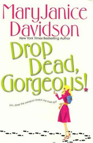Drop Dead, Gorgeous! (The Cyborg Series / The Gorgeous Series, #2)
