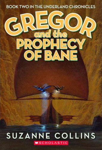 Gregor and the Prophecy of Bane (The Underland Chronicles, #2)