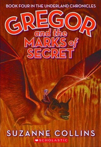 Gregor and the Marks of Secret (The Underland Chronicles, #4)
