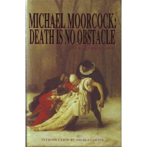 Michael Moorcock: Death is No Obstacle