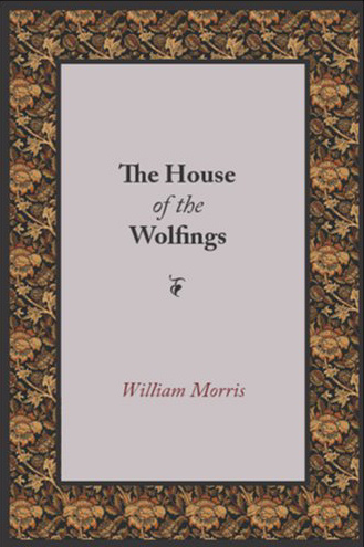 A Tale of the House of the Wolfings and All the Kindreds of the Mark