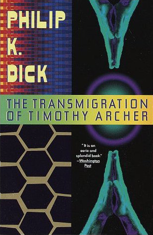 The Transmigration of Timothy Archer (The VALIS Trilogy, #3)