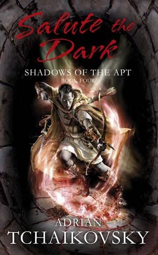 Salute the Dark (Shadows of the Apt, #4)