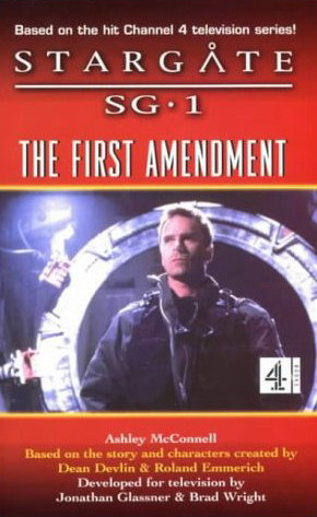 The First Amendment (Stargate SG-1 (Ashley McConnell), #3)
