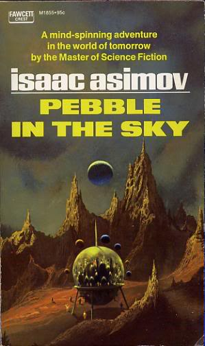 Pebble in the Sky (Galactic Empire, #1)