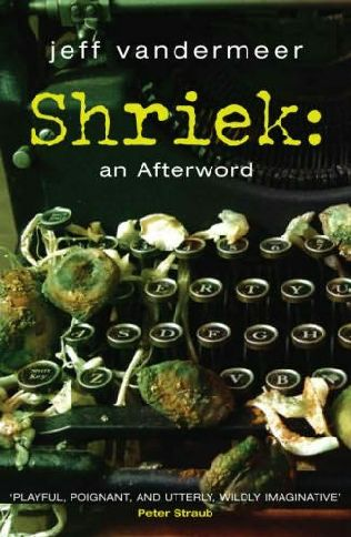Shriek: An Afterword (Ambergris Cycle, #2)