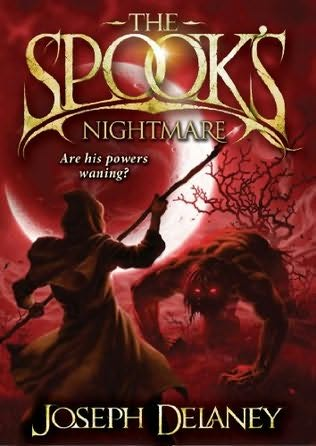 The Spooks Nightmare: Book 7 (The Wardstone Chronicles)