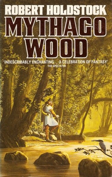 Mythago Wood (Mythago Cycle, #1)