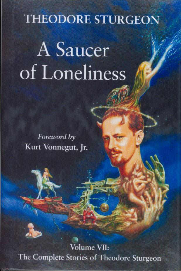 A Saucer of Loneliness (The Complete Stories of Theodore Sturgeon, #7)