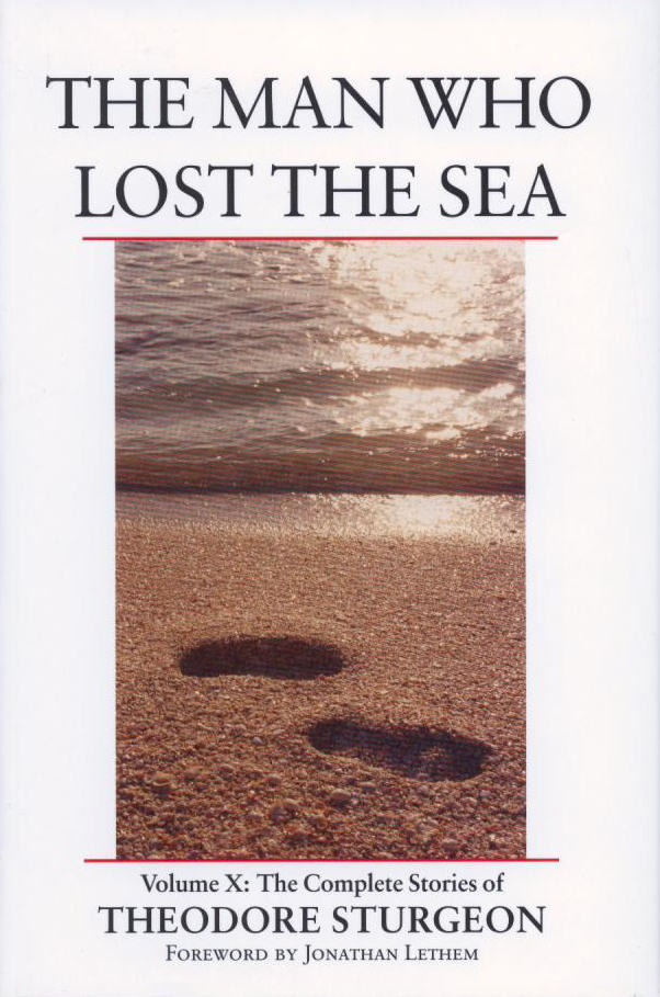 The Man Who Lost the Sea (The Complete Stories of Theodore Sturgeon, #10)