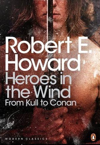 Heroes in the Wind: From Kull to Conan