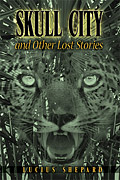 Skull City and Other Lost Stories