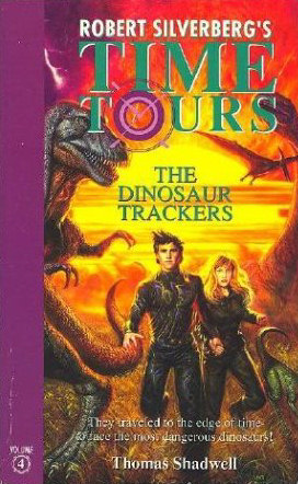 The Dinosaur Trackers (Robert Silverberg's Time Tours, #4)