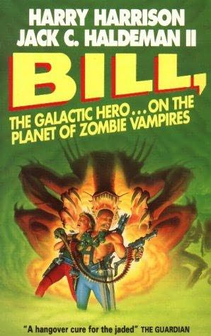 Bill, the Galactic Hero on the Planet of Zombie Vampires (Bill, the Galactic Hero, #5)
