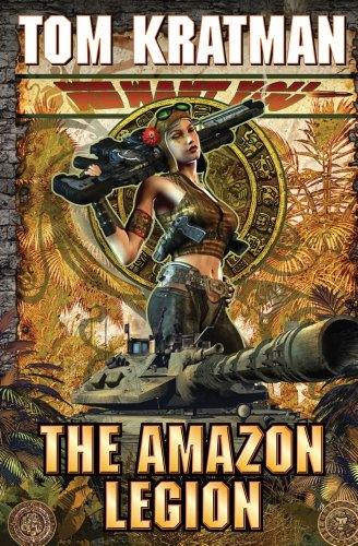 The Amazon Legion (A Desert Called Peace, #4)