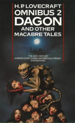 Dagon and Other Macabre Tales (H.P. Lovecraft Omnibus, #2)