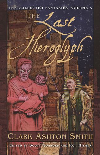 The Last Hieroglyph (The Collected Fantasies, #5)