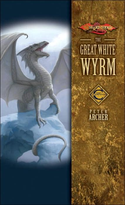 The Great White Wyrm (Dragonlance: The Champions, #3)