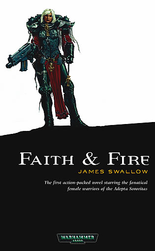 Faith and Fire (Warhammer 40,000: Sisters of Battle, #1)