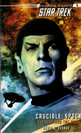 Spock: The Fire and the Rose (Star Trek: The Original Series: Crucible, #2)
