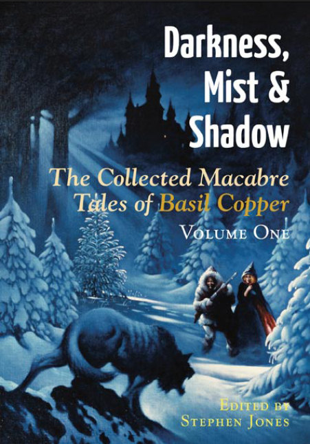 Darkness, Mist & Shadow - The Collected Macabre Tales of Basil Copper: Volume 1
