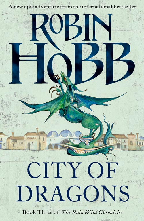 City of Dragons (The Rain Wild Chronicles, #3)