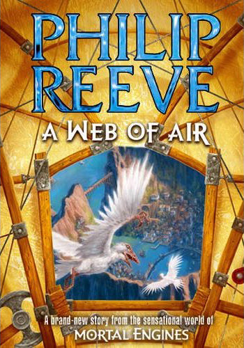 A Web of Air (The Hungry City Chronicles, #6)