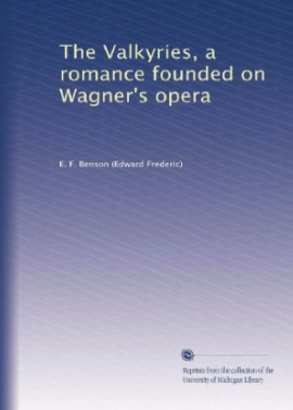 The Valkyries, a romance founded on Wagner's opera