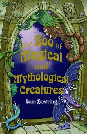 The Zoo of Magical and Mythological Creatures