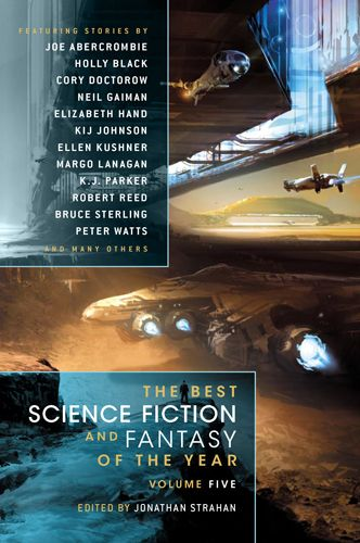 The Best Science Fiction and Fantasy of the Year: Volume Five (The Best Science Fiction and Fantasy of the Year, #5)