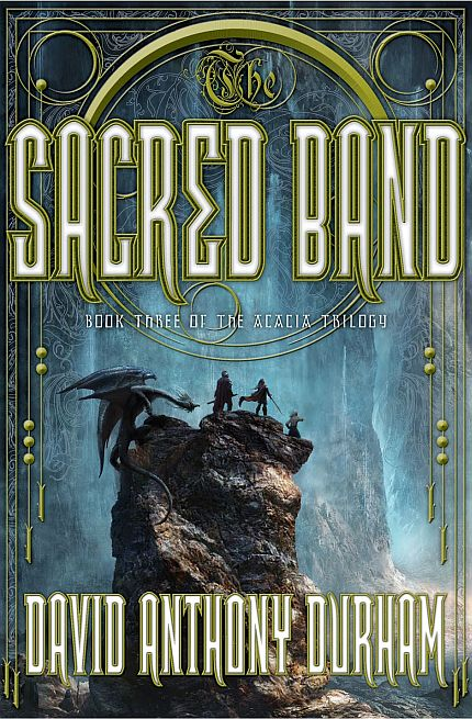 The Sacred Band (Acacia Trilogy, #3)