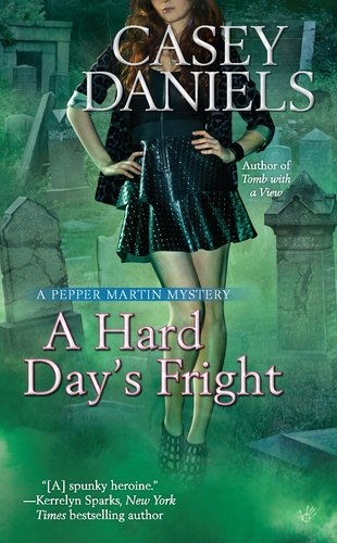 A Hard Day's Fright (Pepper Martin Mysteries, #7)