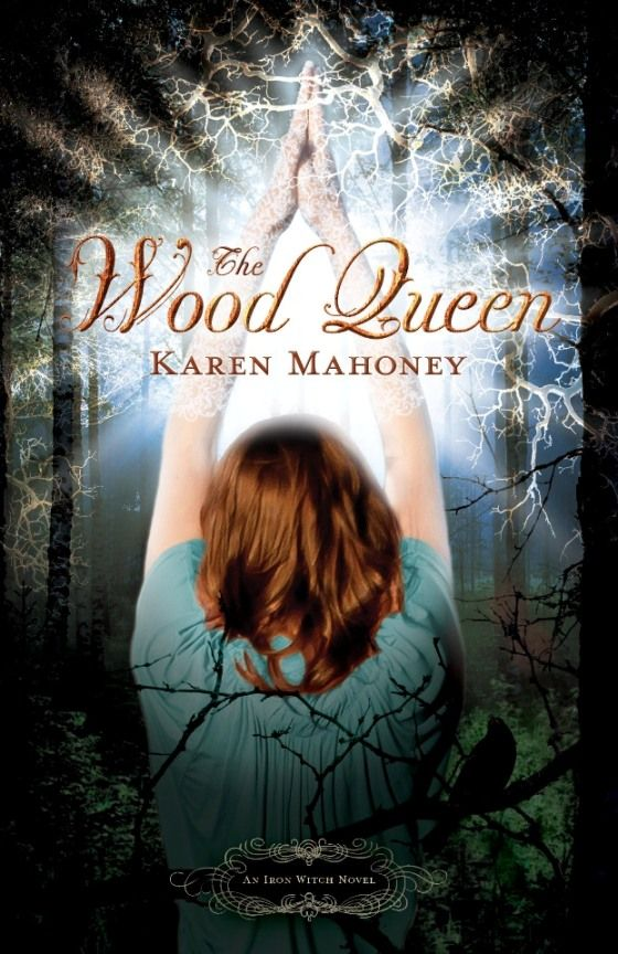 The Wood Queen (Iron Witch, #2)