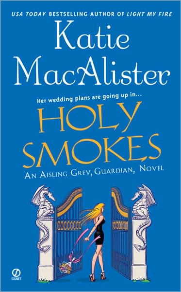 Holy Smokes (Aisling Grey, Guardian, #4)