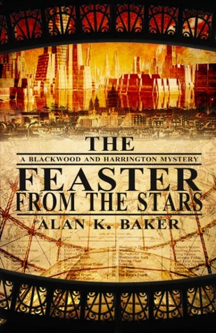 The Feaster from the Stars (Blackwood & Harrington Mysteries, #2)