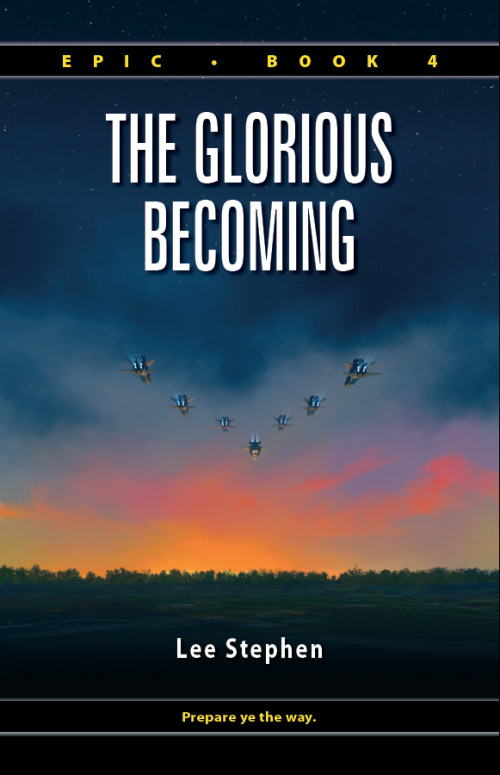 The Glorious Becoming (Epic, #4)