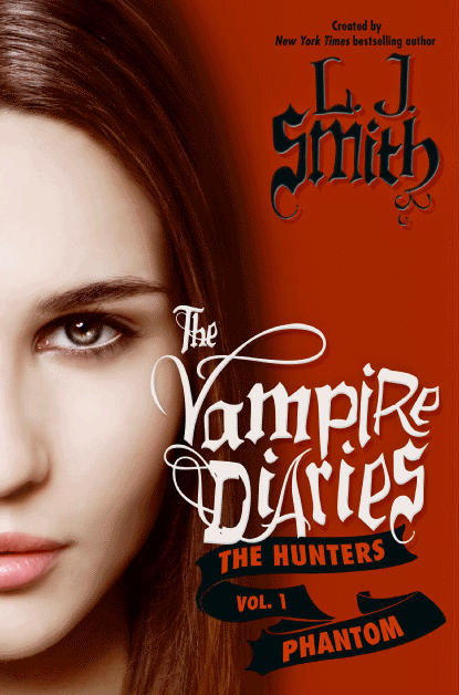 The Phantom (The Vampire Diaries: The Hunters, #1)
