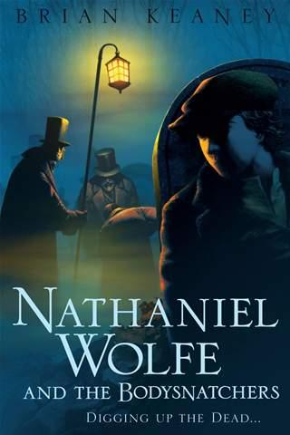 Nathaniel Wolfe and the Bodysnatchers (Nathaniel Wolfe, #2)